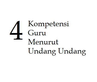 Empat Kompetensi Guru Berdasarkan Undang Undang Info Kompetensi